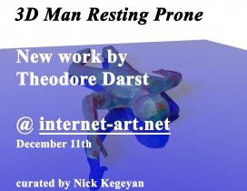 3D Man Resting Prone: New Work by Theodore Darst