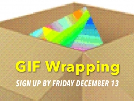 Sign up for GIF Wrapping 2013!